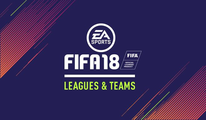 FIFA 18 - All Leagues and Teams