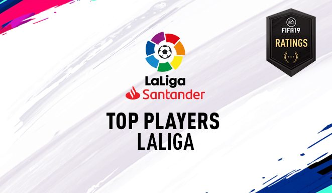 FIFA 19 Player Ratings — LaLiga Top Players